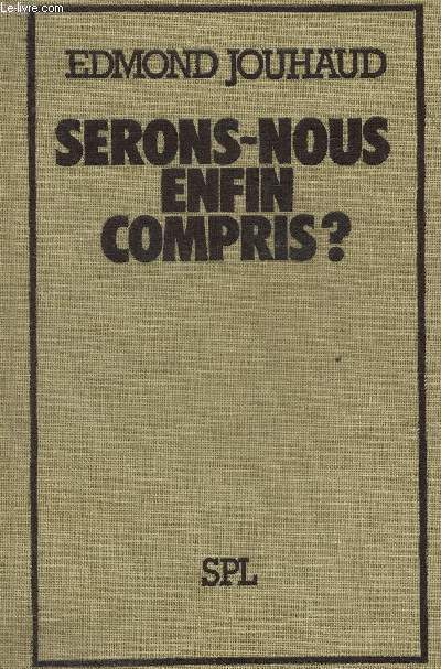 SERONS NOUS ENFIN COMPRIS ? + ENVOI DE L'AUTEUR.
