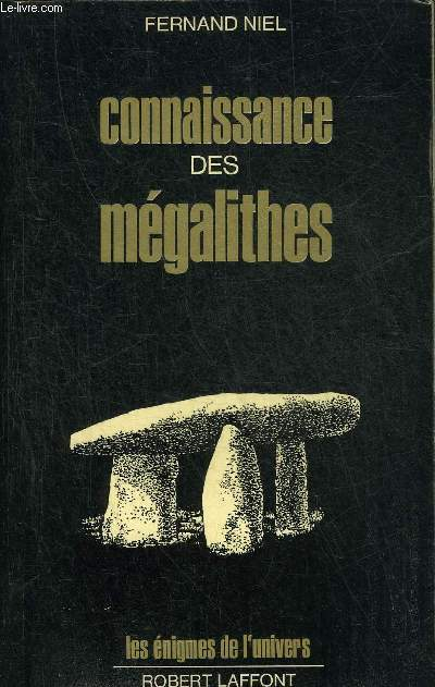 CONNAISSANCE DES MEGALITHES - COLLECTION LES ENIGMES DE L'UNIVERS.