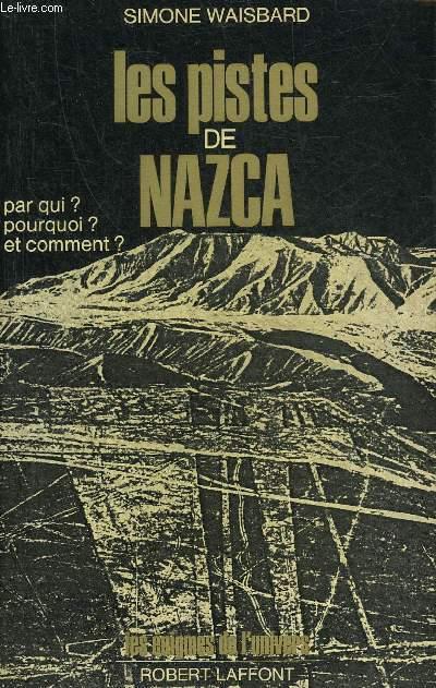 LES PISTES DE NAZCA - PAR QUI ? POURQUOI ? ET COMMENT ? - COLLECTION LES ENIGMES DE L'UNIVERS.