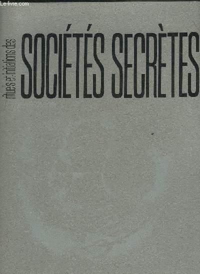 RITUELS ET INITIATIONS DES SOCIETES SECRETES .