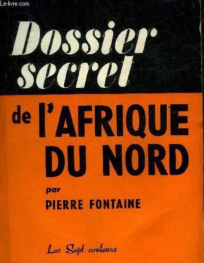 DOSSIER SECRET DE L'AFRIQUE DU NORD.