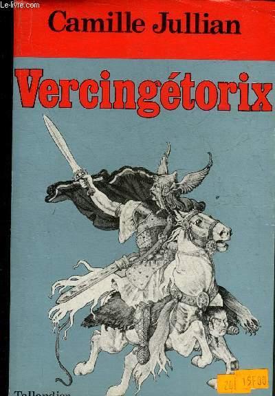 VERCINGETORIX - COLLECTION FIGURES DE PROUE DE L'HISTOIRE DE FRANCE.