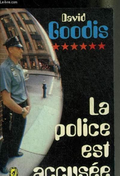 LA POLICE EST ACCUSEE.