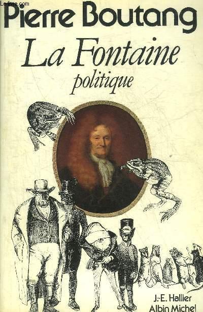 LA FONTAINE POLITIQUE.