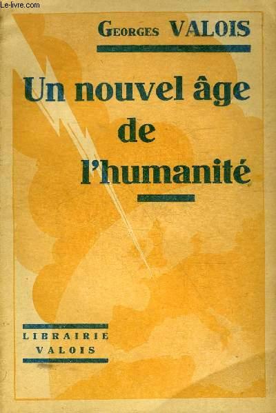 UN NOUVEL AGE DE L'HUMANITE - COLLECTION BIBLIOTHEQUE SYNDICALISTE VII.