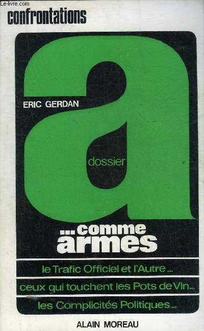 DOSSIER A... COMME ARMES - LE TRAFIC OFFICIEL ET L'AUTRE ...CEUX QUI TOUCHENT LES POTS DE VIN ... LES COMPLICITES POLITIQUES...