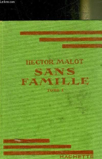 SANS FAMILLE - TOME 1.