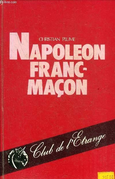 NAPOLEON FRANC MACON - COLLECTION CLUB DE L'ETRANGE.