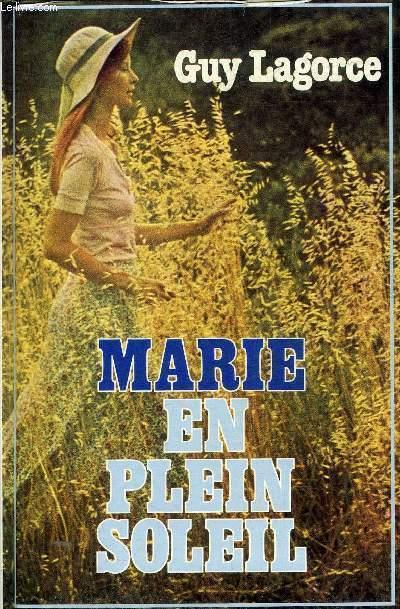 MARIE EN PLEIN SOLEIL - ROMAN.