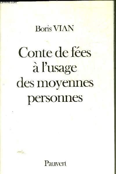 CONTE DE FEES A L'USAGE DES MOYENNES PERSONNES.