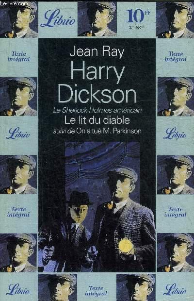 HARRY DICKSON LE SHERLOCK HOLMES AMERICAIN SUIVI DE ON A TUE M.PARKINSON.