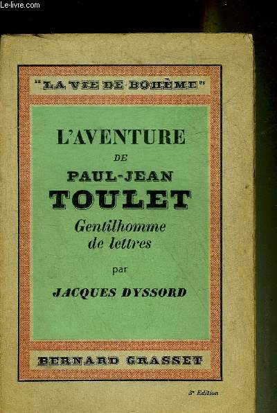 L'AVENTURE DE PAUL JEAN TOULET GENTILHOMME DE LETTRES - COLLECTION LA VIE DE BOHEME III.
