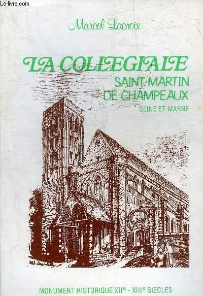 LA COLLEGIALE SAINT MARTIN DE CHAMPEAUX SEINE ET MARNE.
