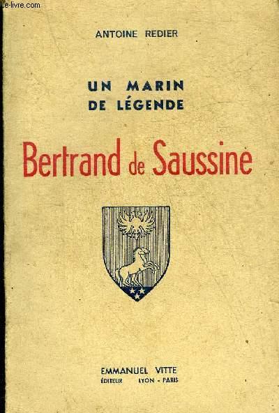 UN MARIN DE LEGENDE - BERTRAND DE SAUSSINE.
