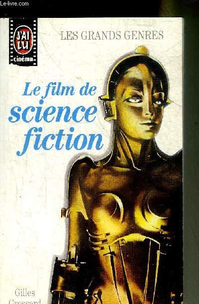 LE FILM DE SCIENCE FICTION - COLLECTION J'AI LU CINEMA N°10.