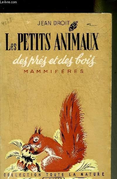 LES PETITS ANIMAUX DES PRES ET DES BOIS MAMMIFERES.