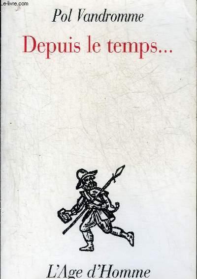 DEPUIS LE TEMPS...
