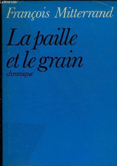 LA PAILLE ET LE GRAIN - CHRONIQUES - COLLECTION LA ROSE AU POING.