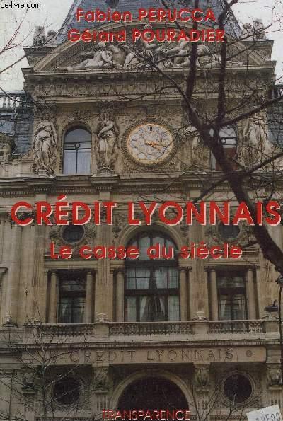CREDIT LYONNAIS LA CASSE DU SIECLE.