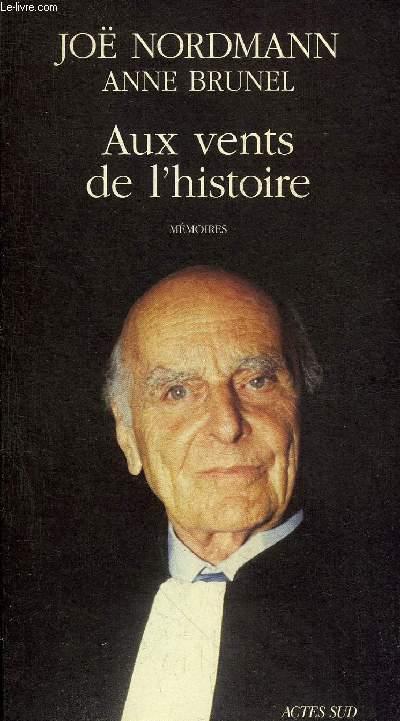 AUX VENTS DE L'HISTOIRE - MEMOIRES.