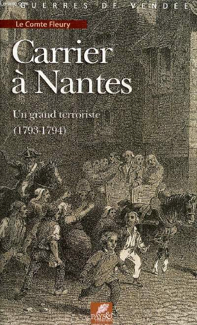 CARRIER A NANTES UN GRAND TERRORISTE 1793-1794.
