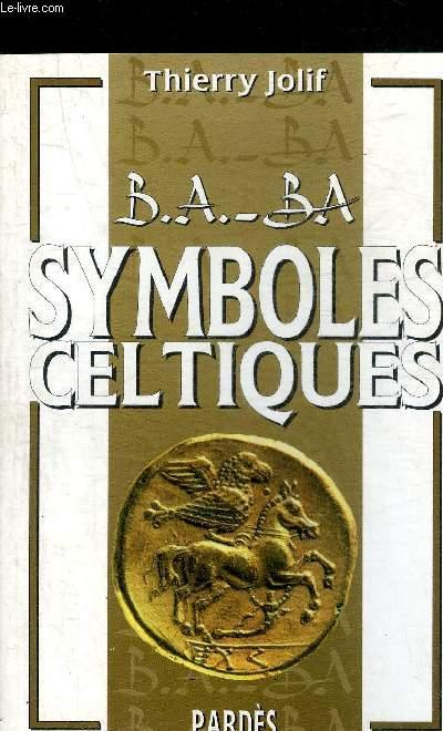 B.A. - BA SYMBOLES CELTIQUES.