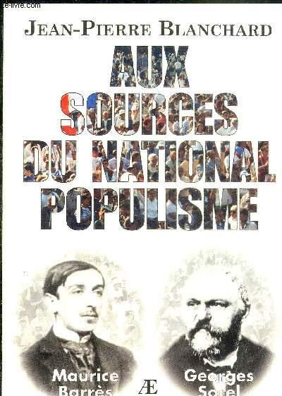 AUX SOURCES DU NATIONAL POPULISME MAURICE BARRES GEORGES SOREL - COLLECTION POLITIQUEMENT INCORRECT.