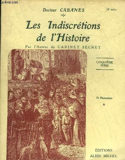 LES INDISCRETIONS DE L'HISTOIRE - CINQUIEME SERIE.