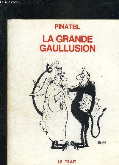 LA GRANDE GAULLUSION - ENVOI DE L'AUTEUR PINATEL.