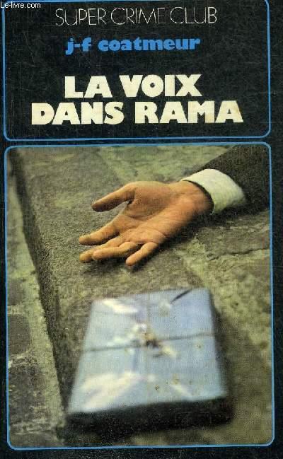 LA VOIX DANS RAMA - COLLECTION SUPER CRIME CLUB N°319 + HOMMAGE DE L'AUTEUR.