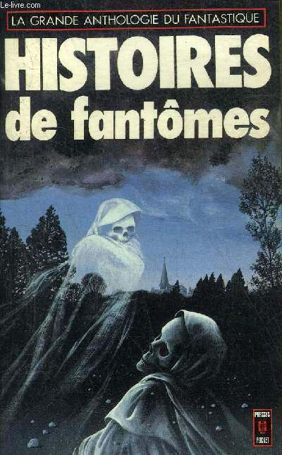 HISTOIRES DE FANTOMES - COLLECTION LA GRANDE ANTHOLOGIE DU FANTASTIQUE N°1463.
