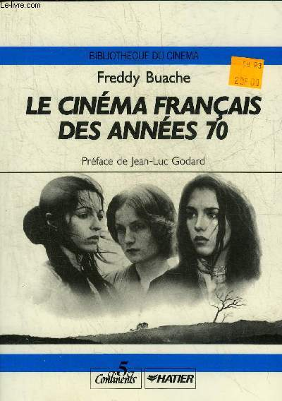 LE CINEMA FRANCAIS DES ANNEES 70 - COLLECTION BIBLIOTHEQUE DU CINEMA.