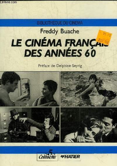 LE CINEMA FRANCAIS DES ANNEES 60 - COLLECTION BIBLIOTHEQUE DU CINEMA.