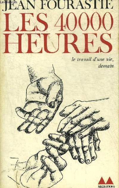 LES 40 000 HEURES - COLLECTION BIBLIOTHEQUE MEDIATIONS N°102.