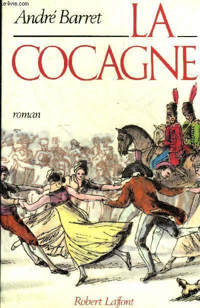 LA COCAGNE - ROMAN.