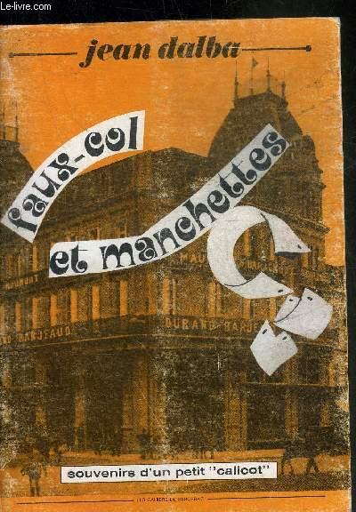 FAUX-COL ET MANCHETTES - SOUVENIRS D'UN PETIT CALICOT + ENVOI DE L'AUTEUR.