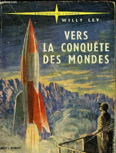VERS LA CONQUETE DES MONDES - COLLECTION BIBLIOTHEQUE DE L'AVIATION.
