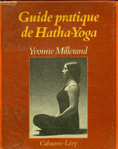 GUIDE PRATIQUE DE HATHA-YOGA