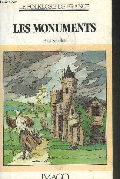 LE FOLKLORE DE FRANCE - LES MONUMENTS.