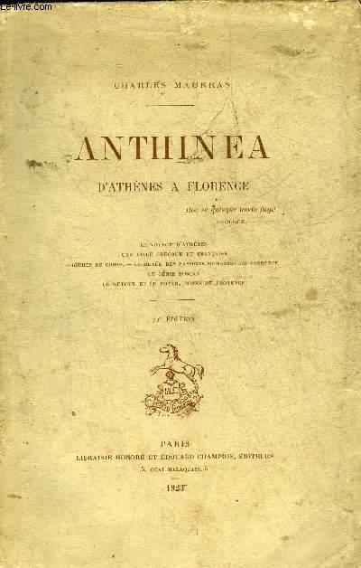 ANTHINEA D'ATHENES A FLORENCE - LE VOYAGE D'ATHENES - UNE VILLE GRECQUE ET FRANCAISE - FIGURES DE CORSE - LE MUSEE DES PASSIONS HUMAINES DE FLORENCE - LE GENIE TOSCAN - LE RETOUR ET LE FOYER NOTES DE PROVENCE - 22E EDITION.