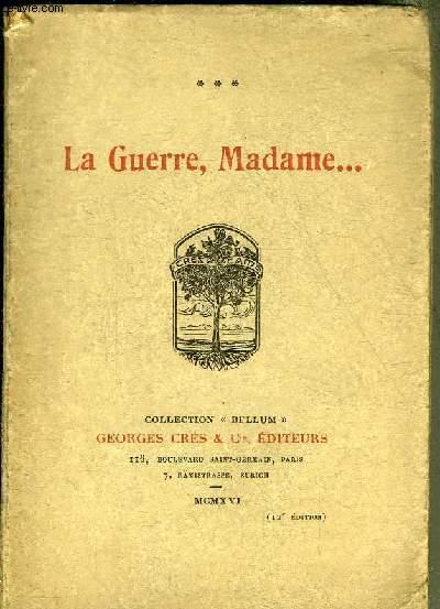 LA GUERRE MADAME ... - COLLECTION BELLUM.