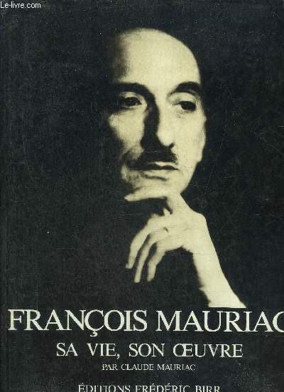 FRANCOIS MAURIAC SA VIE SON OEUVRE.
