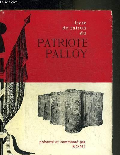 LIVRE DE RAISON DU PATRIOTE PALLOY.