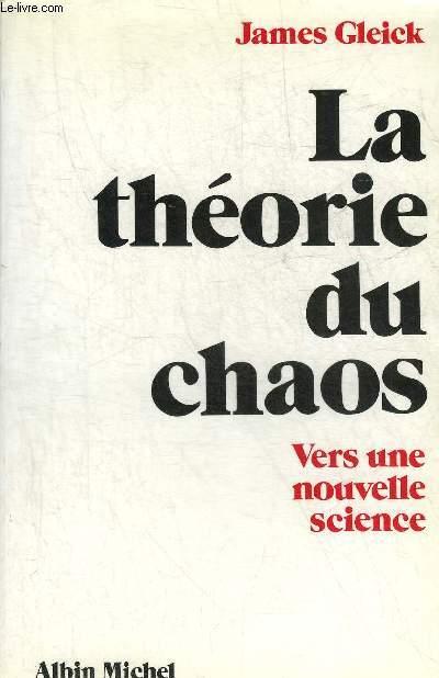 LA THEORIE DU CHAOS VERS UNE NOUVELLE SCIENCE.