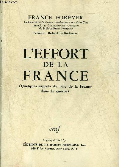 L'EFFORT DE LA FRANCE - QUELQUES ASPECTS DU ROLE DE LA FRANCE DANS LA GUERRE.