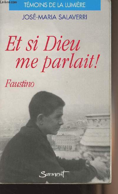 Et si Dieu me parlait ! Faustino - collection