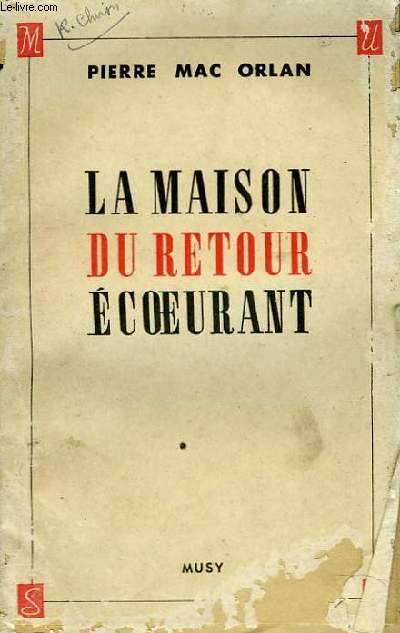 LA MAISON DU RETOUR ECOEURANT
