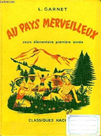 AU PAYS MERVEILLEUX. COURS ELEMENTAIRE 1ERE ANNEE