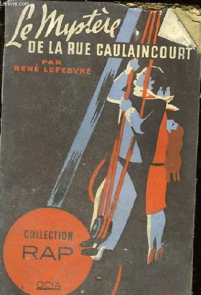 LE MYSTERE DE LA RUE CAULAINCOURT