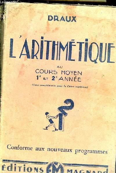 L'ARITHMETIQUE AU COURS MOYEN 1E ET 2E ANNEE (AVEC COMPLEMENTS POUR LE COURS SUPERIEUR)